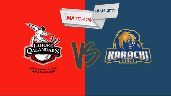 match 24 full highlights lahore qalandars vs karachi kings